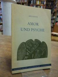 Apuleius / Erwin Steindl, Amor und Psyche – herausgegeben und erklärt von Dr. Er