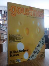 Willsberger, Gourmet – Das internationale Magazin für gutes Essen, Band 91: Köst