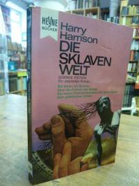 Harrison, Die Sklavenwelt – Utopischer Roman,