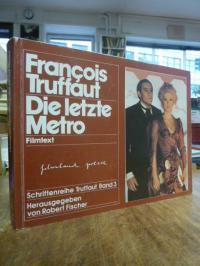 Truffaut, Die letzte Metro – Film von Francios Truffaut, Protokoll des deutschen
