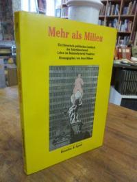 Mehr als Milieu – e. literar.-polit. Lesebuch der Schreibwerkstatt Leben im Bahn