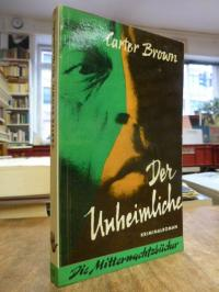 Brown, Der Unheimliche – Kriminalroman,