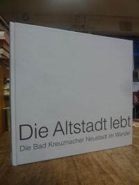 Bad Kreuznach / Die Altstadt lebt – Die Bad Kreuznacher Neustadt im Wandel