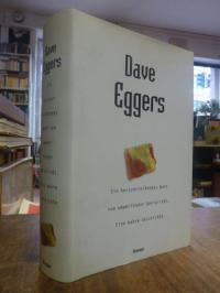 Eggers, Ein herzzerreissendes Werk von umwerfender Genialität – Eine wahre Gesch