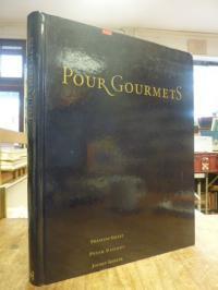 Gillet, Pour Gourmets,