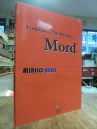Reeh, Vorspeise, Hauptgang – Mord,