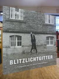 Blitzlichtgitter – Fotografien aus 30 Jahren Frauengefängnis,