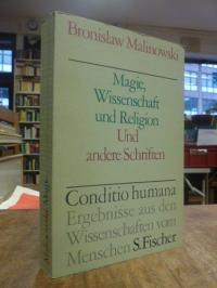 Malinowski, Magie, Wissenschaft und Religion, und andere Schriften,