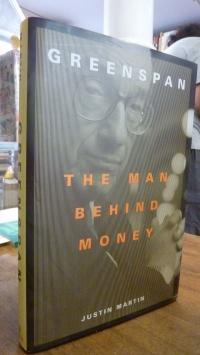 Martin, Greenspan – The Man Behind Money (signiert/signed),