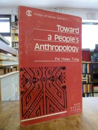 China / Fei, Toward a People's Anthropology,