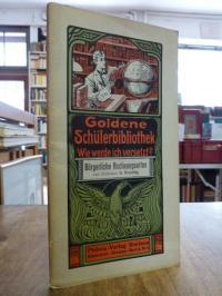 Koenig, Goldene Schülerbibliothek. Wie werde ich versetzt? – Hilfsmittel zur Erz