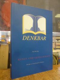 Denkbar / Hans Zitko (Hrsg.), Kunst und Gesellschaft – Beiträge zu einem komplex