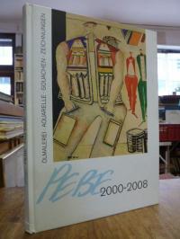 Bader, PEBE 2000 – 2008 [Ölmalerei Aquarelle Gouachen Zeichnungen],