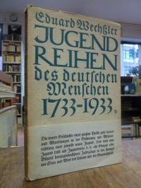 Wechßler, Jugendreihen des deutschen Menschen 1733 – 1933,