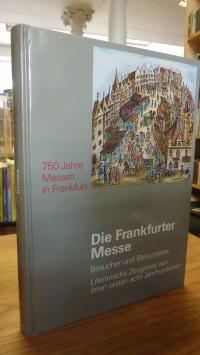 Fried, 750 Jahre Messen in Frankfurt: Die  Frankfurter Messe –  Besucher und Bew