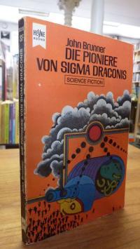 Brunner, Die Pioniere von Sigma Draconis – Utopischer Roman,