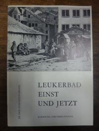 Europa / Schweiz / Ebener, Leukerbad einst und jetzt – [Kurmittel und Indikation
