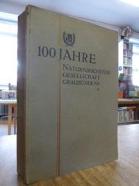 Europa / Schweiz / Naturforschende Gesellschaft Graubündens, 100 Jahre Naturfors