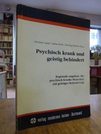 Psychisch krank und geistig behindert – Regionale Angebote für psychisch kranke