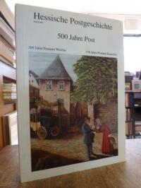 Schmidt, Wetzlarer Postgeschichte – 500 Jahre Post, 300 Jahre Postamt Wetzlar, 1