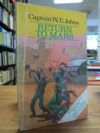 Captain Johns, Return To Mars – An Interplanetary Adventure,