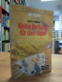 Jakes, Keine Rettung für den Mars – Science-fiction-Roman,