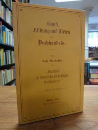 Prinz, Stand, Bildung und Wesen des Buchhandels – mit einem Nachwort von Heinz S