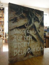 Kovács, Auf den Wegen Béla Bartóks – Nachwort zu dem Film Wurzeln (Gyökerek),
