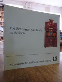 Dann, Die Schreiner Kaulbach in Arolsen – Ein Beitrag zur Möbelkunst Waldecks,