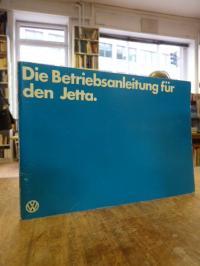 Volkswagenwerk GmbH, Die Betriebsanleitung für den [VW] Jetta – Mit