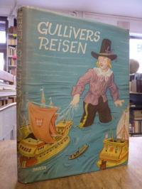 Swift, Gullivers Reisen nach Lilliput und Brobdingnag zu den Zwergen und Riesen,