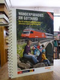 Gohl, Wanderparadies am Gotthard – Die 45 schönsten Wanderungen zwischen Luzern