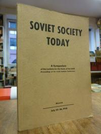 Soviet Society Today – A Symposium of the Institute for the Study of the USSR,