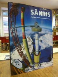 Säntis – Ausflugs- und Kommunikationsberg,