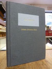 Bach, Johann Sebastian Bach : Eine Biographie – Teil II (2): Die Leipziger Jahre
