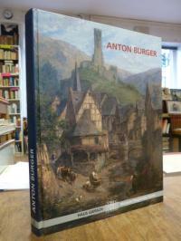 Burger, Anton Burger 1824 – 1905 – Zum 180. Geburtstag,