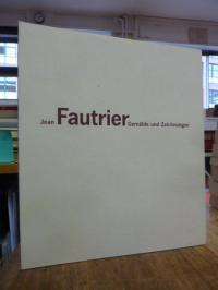 Fautrier, Jean Fautrier : Gemälde und Zeichnungen