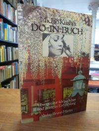 Kushi, Michio Kushi's Do-In-Buch – Übungen zur körperlichen und geistigen Entwic