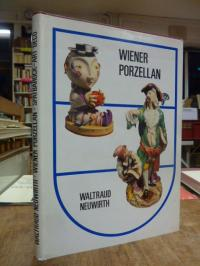 Neuwirth, Wiener Porzellan – Vom Spätbarock zum Art Deco – Im Zeichen des Bidens