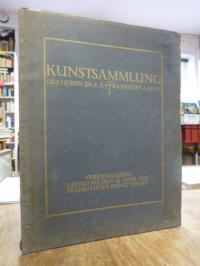 Frankfurter Kunstverein (Hrsg.), Kunstsammlung des Herrn Dr. E. S. †, Frankfurt