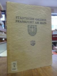 Städtische Galerie, Städtische Galerie zu Frankfurt a. M. – Skulpturen-Sammlung.