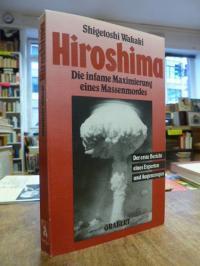 Wakaki, Hiroshima – Die infame Maximierung eines Massenmordes – Der erste Berich