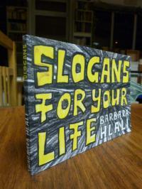 Hlali, Slogans for your life,