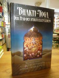 Bhaktivedanta, Bhakti-Yoga – der Pfad des spirituellen Lebens,