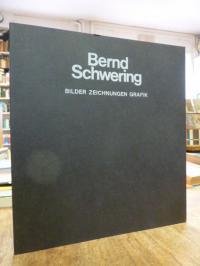 Schwering, Bernd Schwering [Bilder Zeichnungen Grafik],