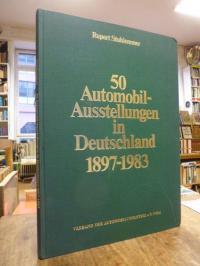 Stuhlemmer, 50 Automobil-Ausstellungen in Deutschland 1897 – 1983,