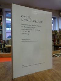 Eggebrecht, Orgel und Ideologie – Bericht über das fünfte Colloquium der Walcker