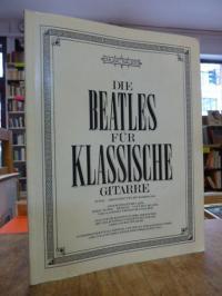 Beatles / Die Beatles für klassische Gitarre – 20 Soli,