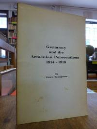 Trumpener, Germany and the Armenian Persecutions 1914 – 1918,