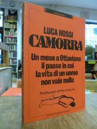 Rossi, Camorra – Un mese a Ottaviano, il paese in cui la vita di un uomo non val